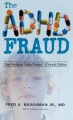 "<i>The ADHD Fraud<br/>How Psychiatry Makes ""Patients"" of Normal Children</i>"
